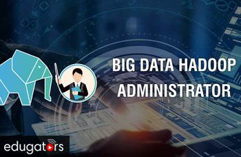 Big Data and Hadoop Administrator